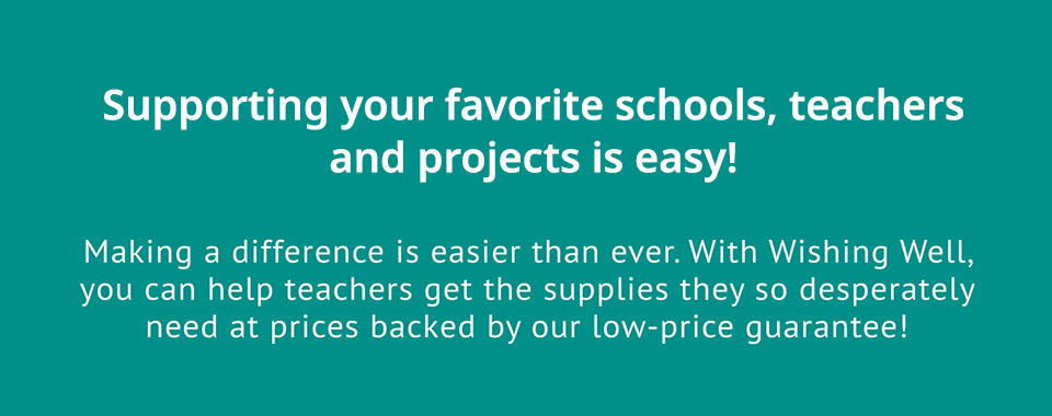 Supporting your favorite schools, teachers and projects is easy!