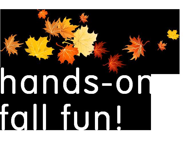 Hands-On Fall Fun!