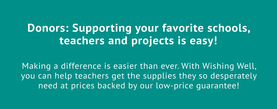 Donors: Supporting your favorite schools, teachers and projects is easy!