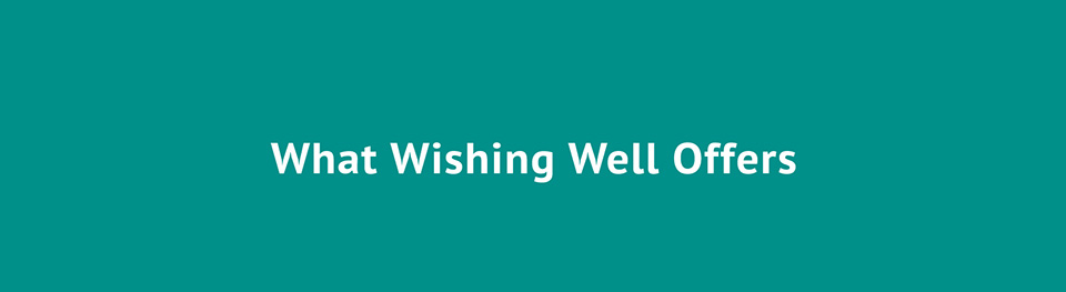What Wishing Well Offers