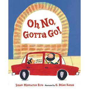 Oh No, Gotta Go! Hardcover