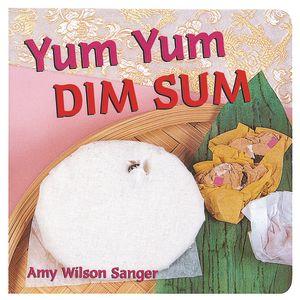 World Snacks: Yum Yum Dim Sum Book