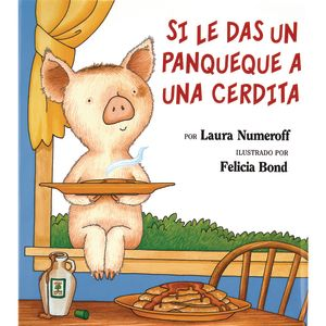 If You Give a Pig a Pancake (Spanish) Hardcover