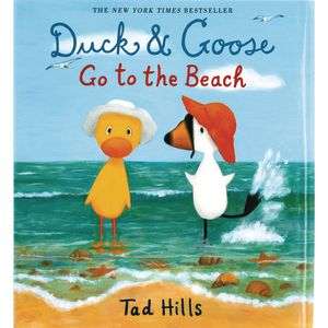 Duck and Goose go to the Beach Hardcover book