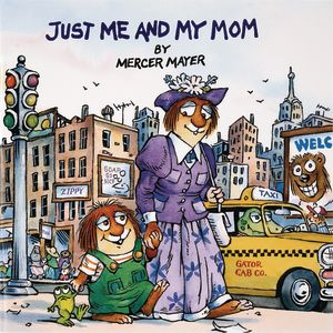 Just Me and My Mom (A Little Critter Book) Paperback