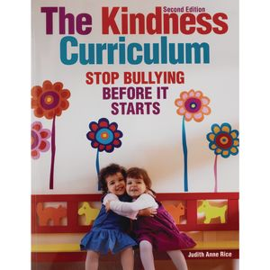The Kindness Curriculum, Second Edition: Stop Bullying Before it Starts