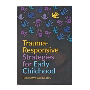 Trauma-Responsive Strategies for Early Childhood