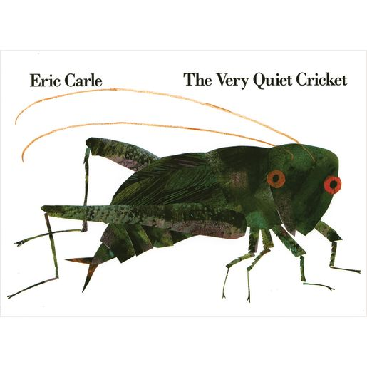 <italic>The Very Quiet Cricket </italic>by Eric Carle