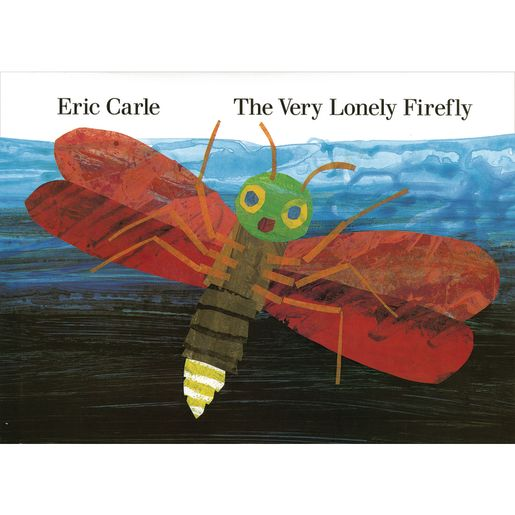 The Very Lonely Firefly<ECMD_OT_Left> </ECMD_OT_Left>by Eric Carle, Hardcover
