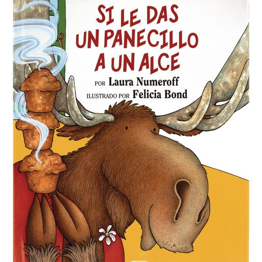 If You Give a Moose a Muffin (Spanish) hardcover