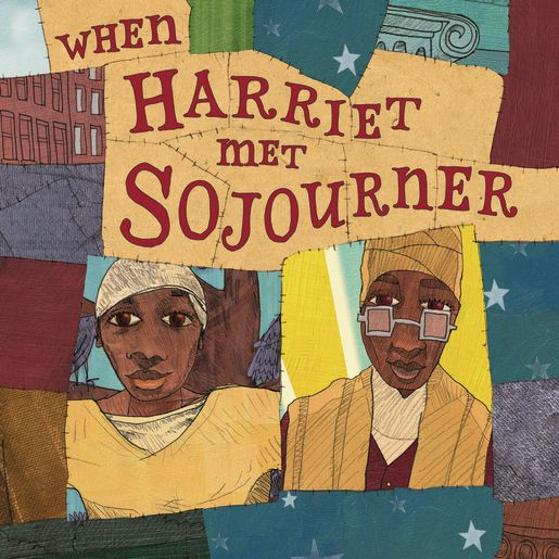 Image of When Harriet Met Sojourner Hardcover Book