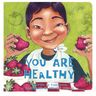 You Are Healthy Board Book