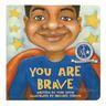 You Are Brave Board Book