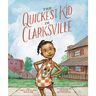 The Quickest Kid in Clarksville Hardcover Book